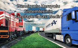Demiryolu Karayolu Sistemlerinin Karşılaştırılması