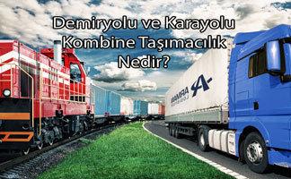 Demiryolu ve Karayolu Kombine Taşımacılık
