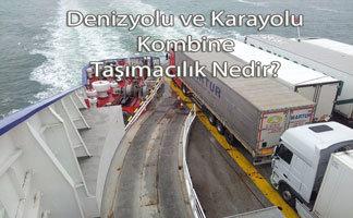 Denizyolu ve Karayolu Kombine Taşımacılık