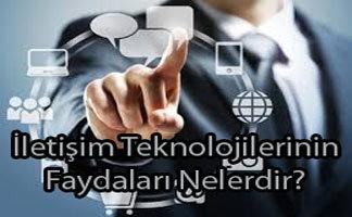 İletişim Teknolojilerinin Faydaları