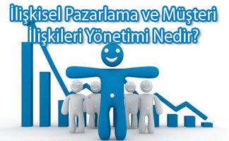 İlişkisel Pazarlama ve Müşteri İlişkileri Yönetimi