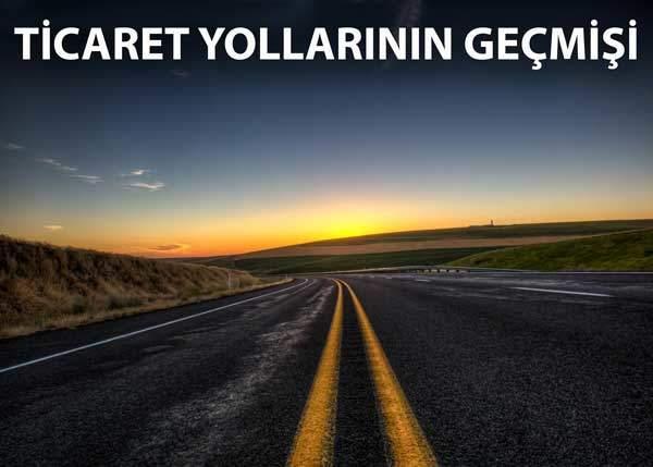 TİCARET YOLLARININ GEÇMİŞİ 11
