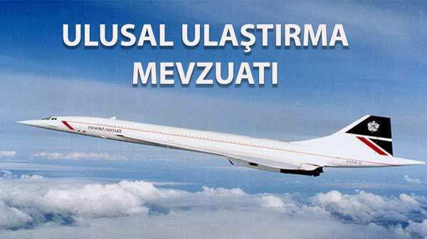ULUSAL ULAŞTIRMA MEVZUATI 11